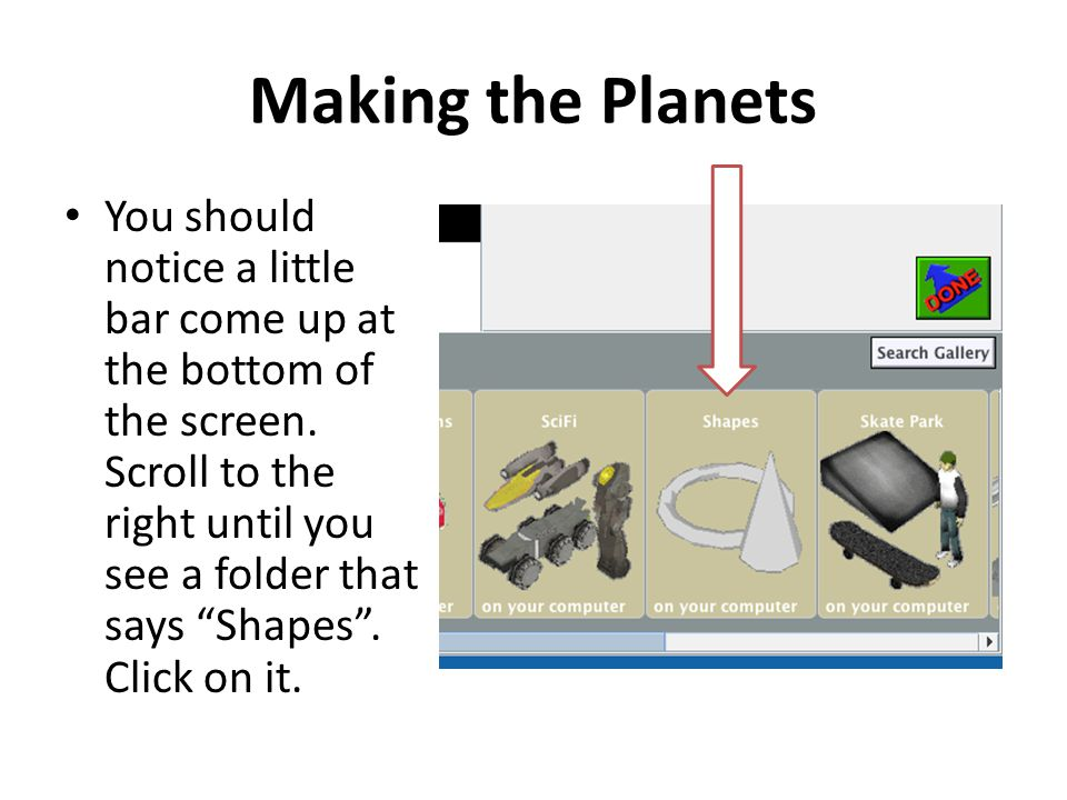 """Making the Planets You should notice a little bar come up at the bottom of the screen. Scroll to the right until you see a folder that says """"Shapes""""."""
