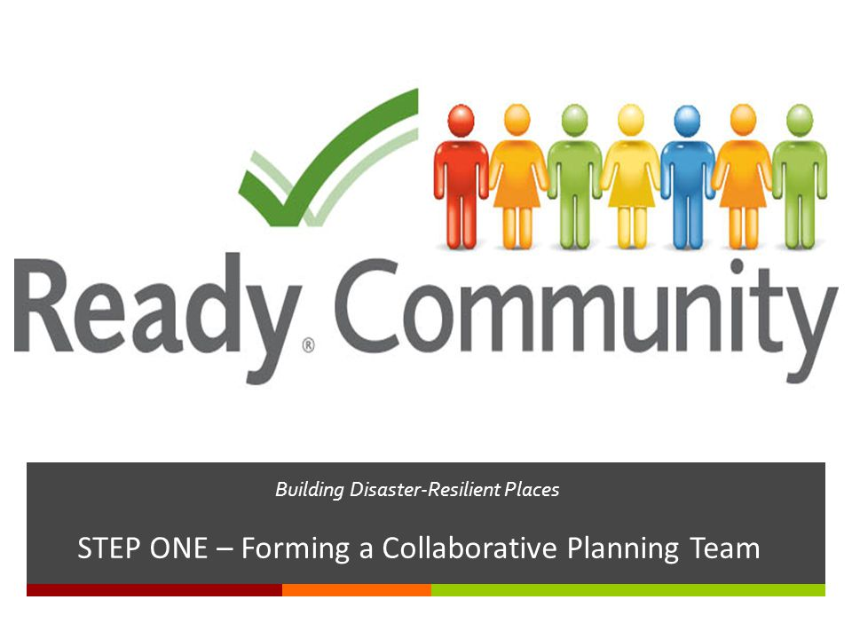 Building Disaster-Resilient Places STEP ONE – Forming a Collaborative Planning Team