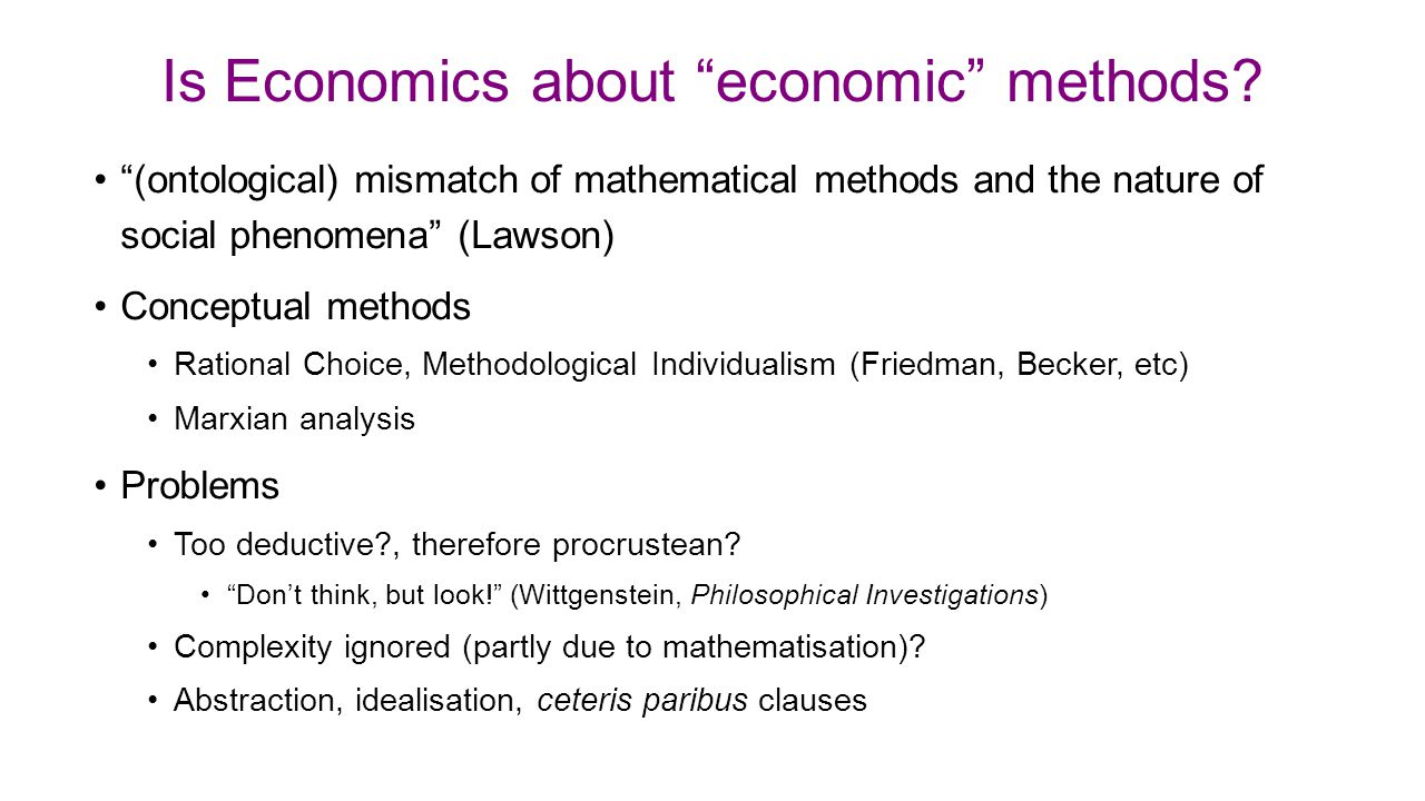 """Is Economics about """"economic"""" methods? """"(ontological) mismatch of mathematical methods and the nature of social phenomena"""" (Lawson) Conceptual methods"""