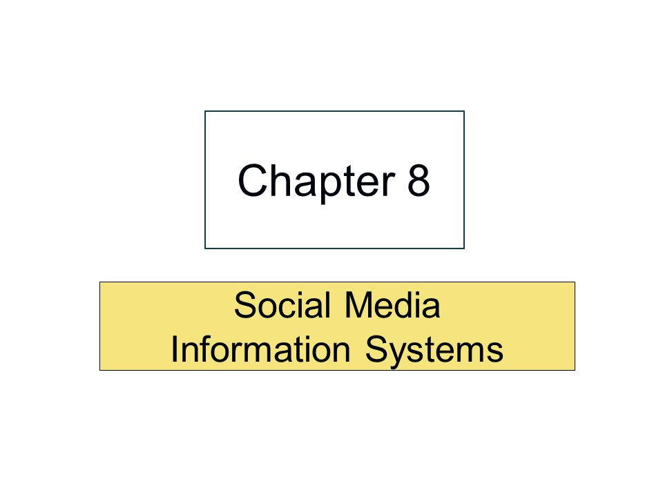Social Media Information Systems Chapter 8