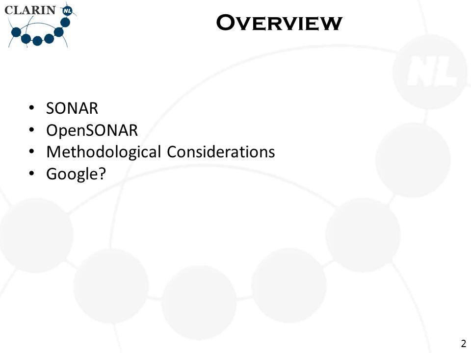 SONAR OpenSONAR Methodological Considerations Google? Overview 2