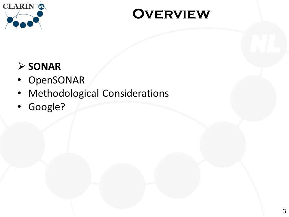 SONAR OpenSONAR Methodological Considerations Google? Overview 3