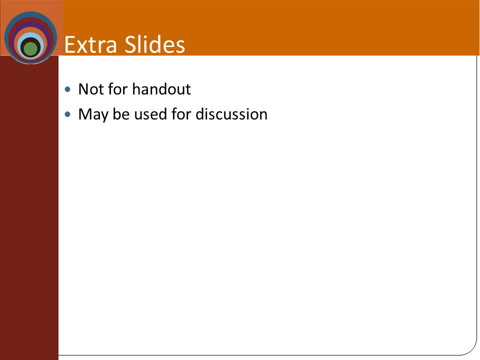 Extra Slides Not for handout May be used for discussion