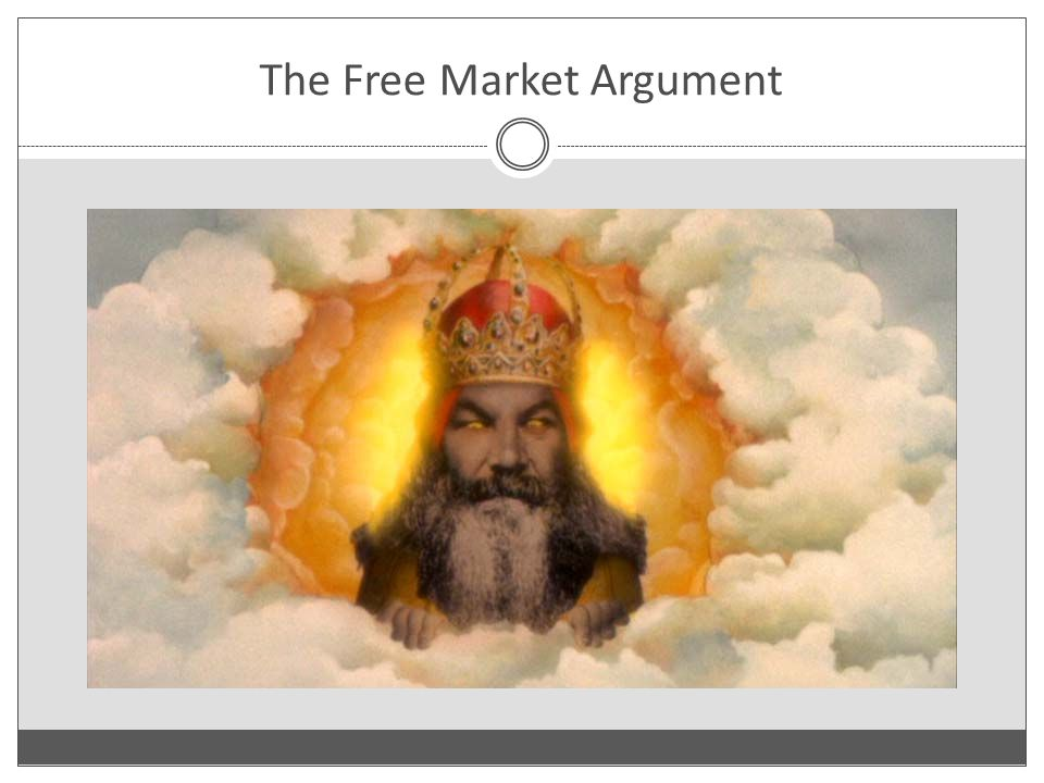 The Free Market Argument