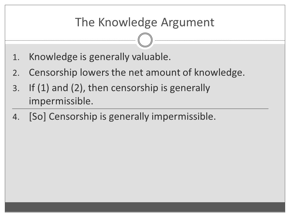 The Knowledge Argument 1. Knowledge is generally valuable.