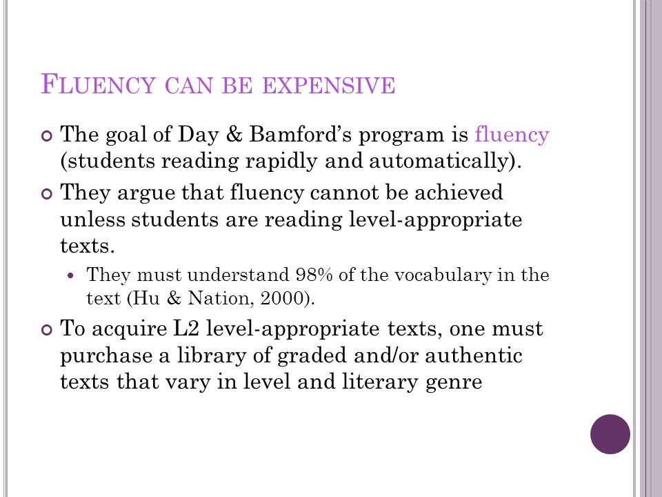 F LUENCY CAN BE EXPENSIVE : NON - ENGLISH STUDIES Hitosugi and Day(2004) created an extensive reading program for second semester learners of Japanese They used a grant to fund the purchase of Japanese children's books.