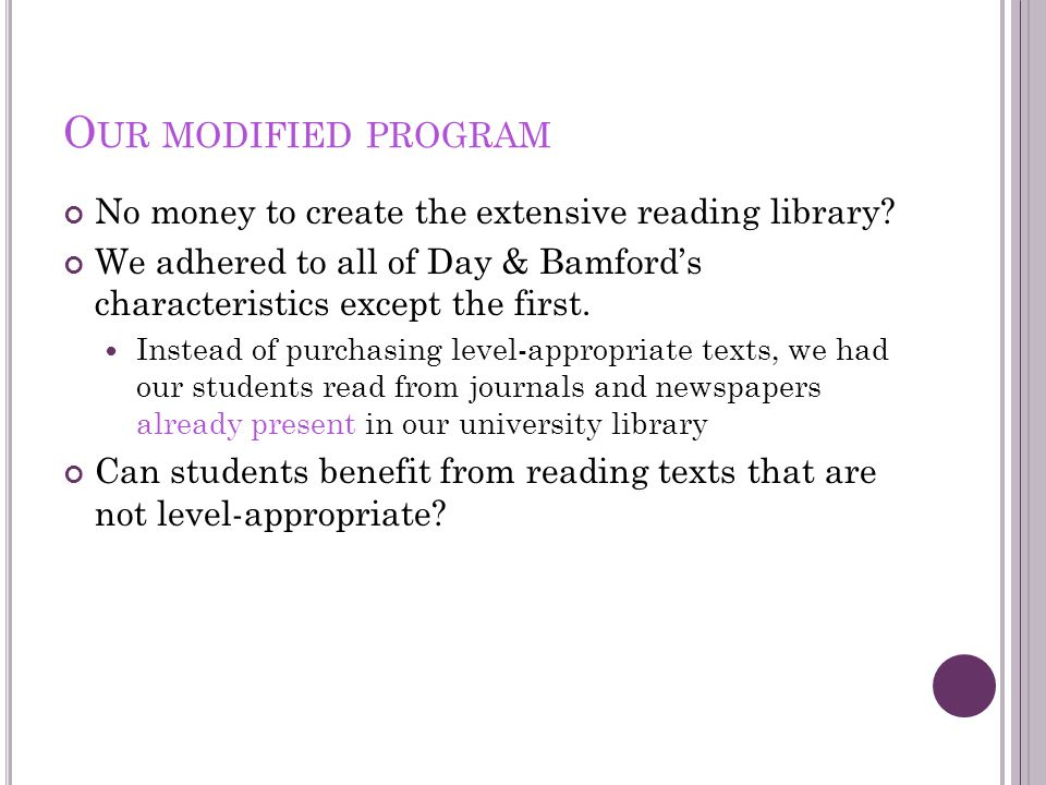 O UR MODIFIED PROGRAM No money to create the extensive reading library.