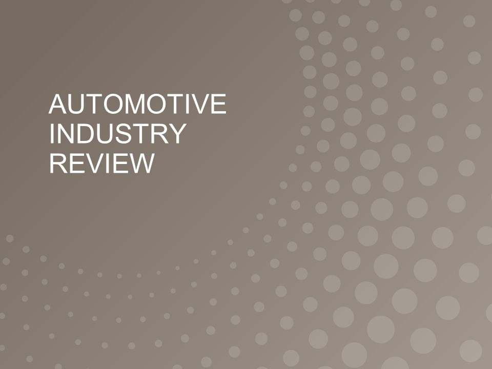 AUTOMOTIVE INDUSTRY REVIEW