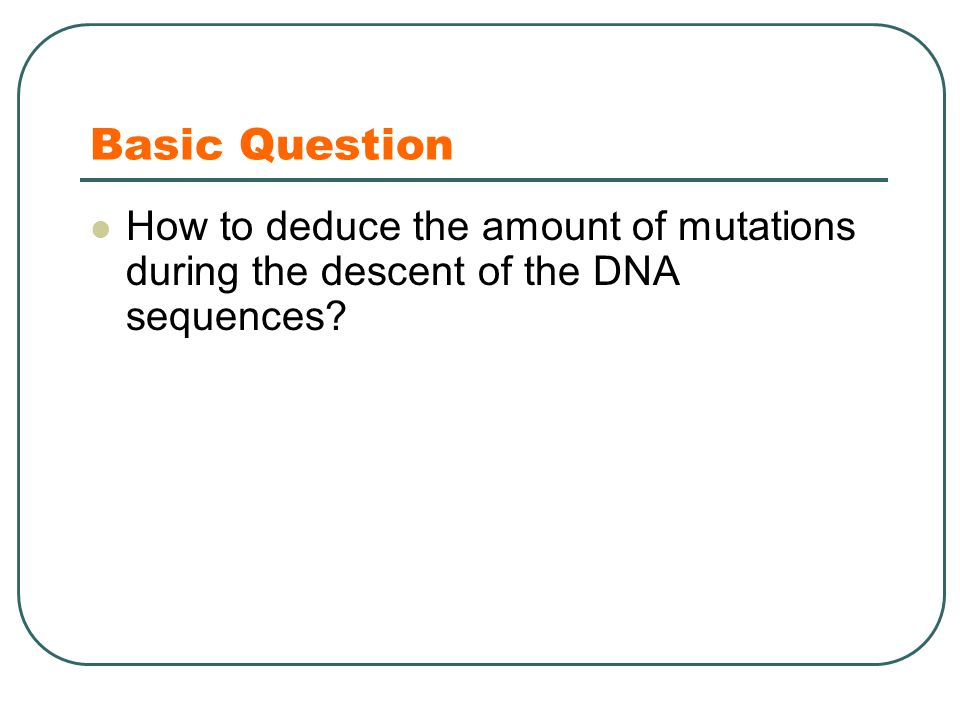 Basic Question How to deduce the amount of mutations during the descent of the DNA sequences