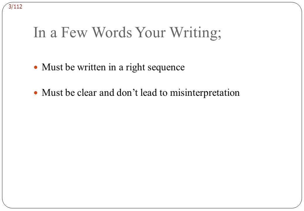23/112 Contemporary writing in science has become more and more direct You will want to check your final draft for sentences which begin: There are...