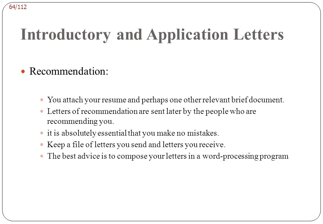 63/112 Introductory and Application Letters effective letters of introduction or application Simple Direct Brief State only factual Relevant informati