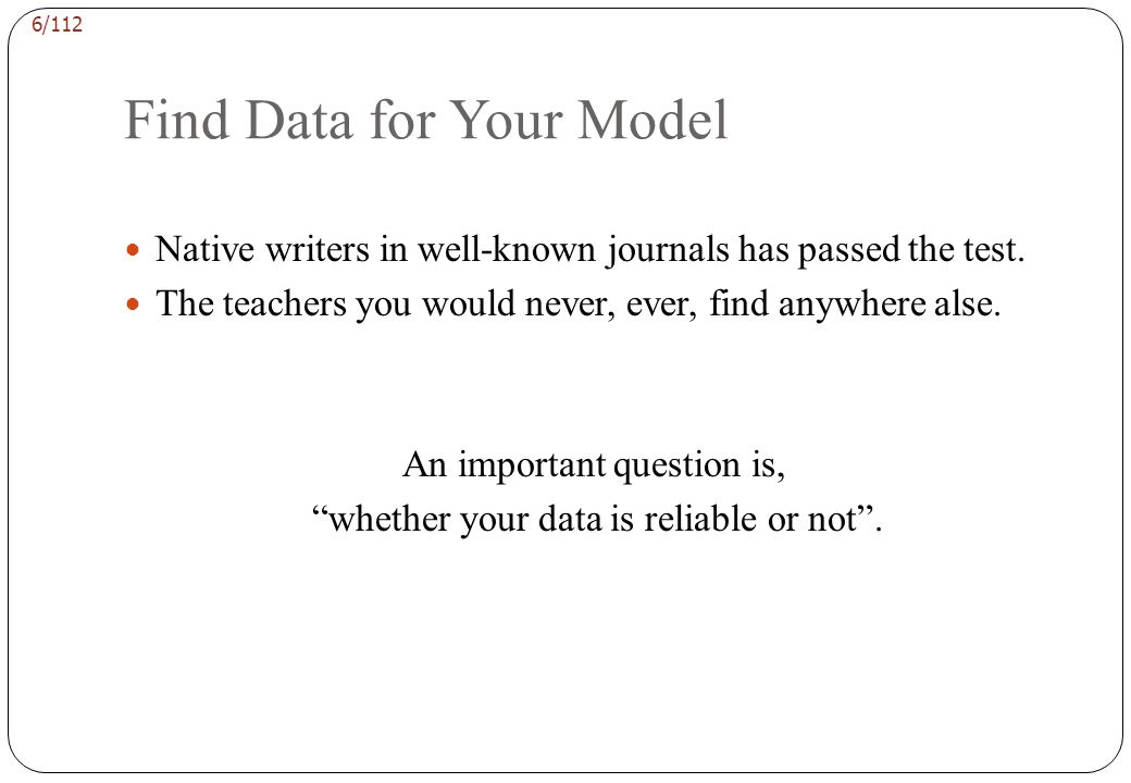 6/112 Find Data for Your Model Native writers in well-known journals has passed the test.