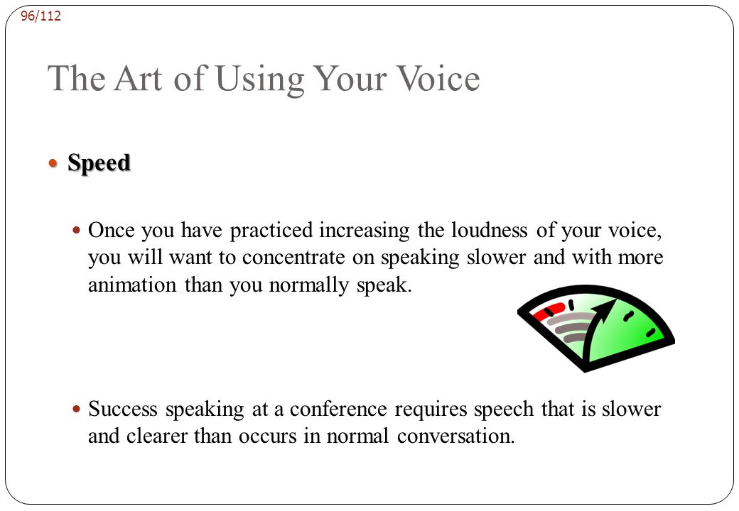 95/112 The Art of Using Your Voice Gender Differences Gender Differences Male and female voice differences are as socially induced as they are physica