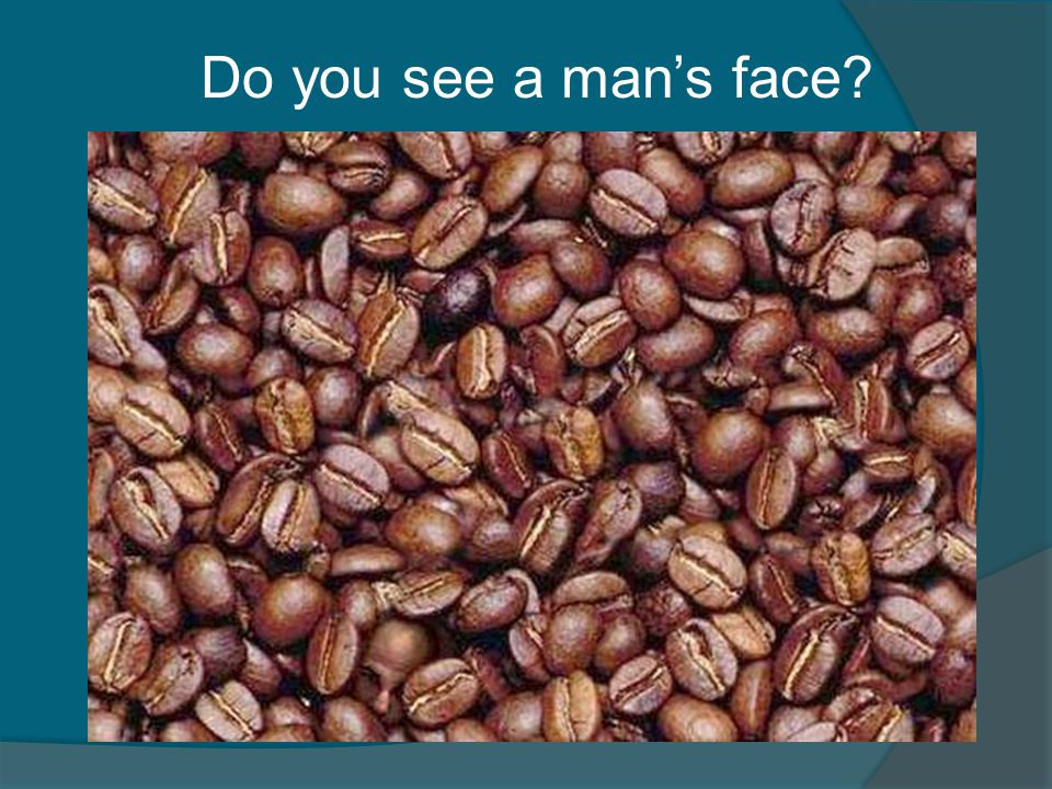 Do you see a man's face