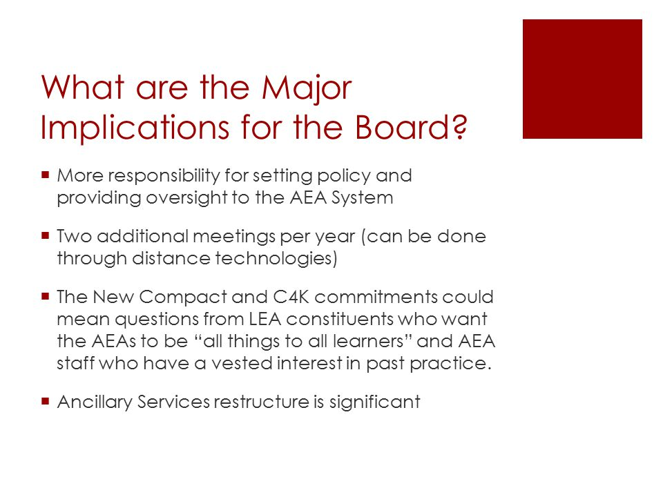 What are the Major Implications for the Board.