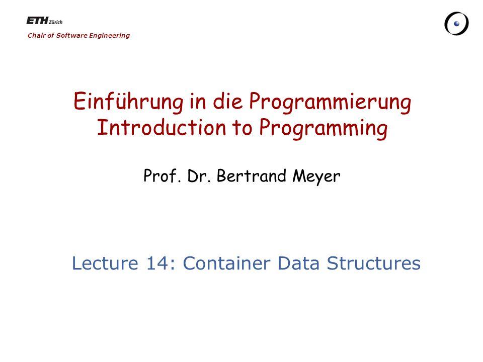 Chair of Software Engineering Einführung in die Programmierung Introduction to Programming Prof.
