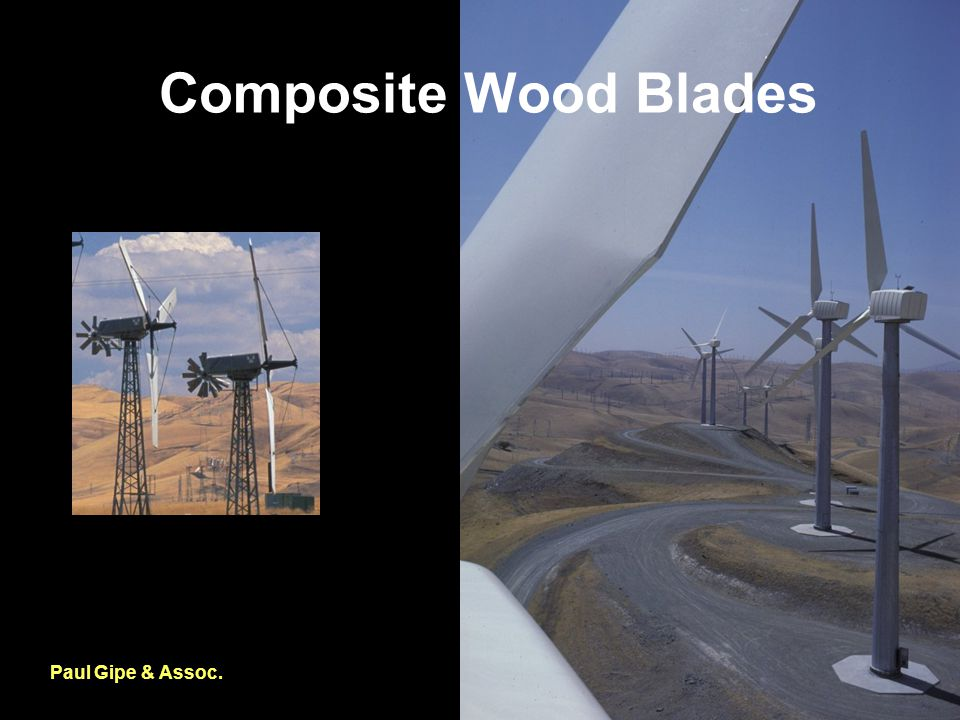 Composite Wood Blades Paul Gipe & Assoc.