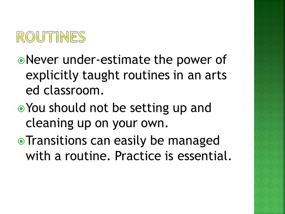  Never under-estimate the power of explicitly taught routines in an arts ed classroom.  You should not be setting up and cleaning up on your own. 