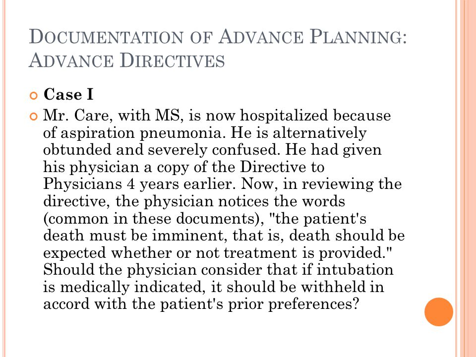 D OCUMENTATION OF A DVANCE P LANNING : A DVANCE D IRECTIVES Case I Mr.