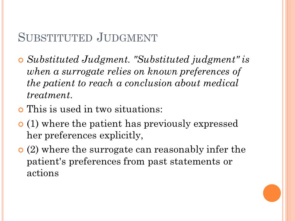 S UBSTITUTED J UDGMENT Substituted Judgment.