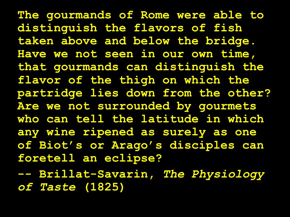 The gourmands of Rome were able to distinguish the flavors of fish taken above and below the bridge.