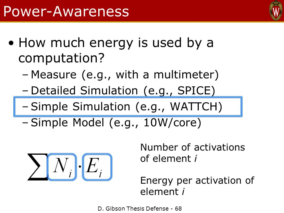 D. Gibson Thesis Defense - 68 Power-Awareness How much energy is used by a computation.
