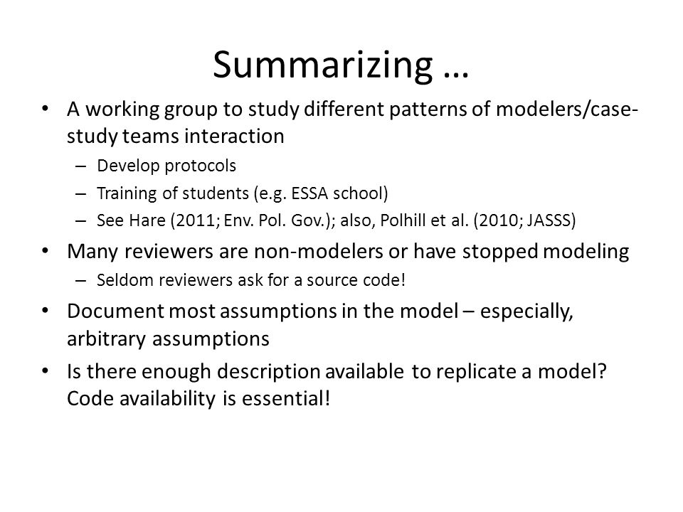 Summarizing … A working group to study different patterns of modelers/case- study teams interaction – Develop protocols – Training of students (e.g.