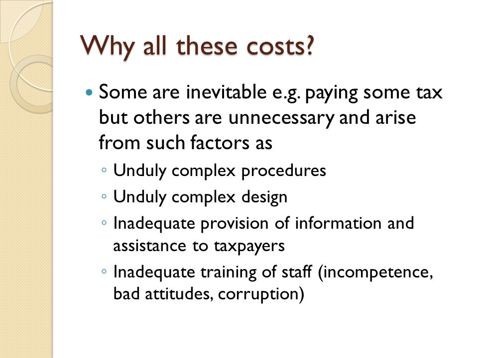 Why all these costs. Some are inevitable e.g.