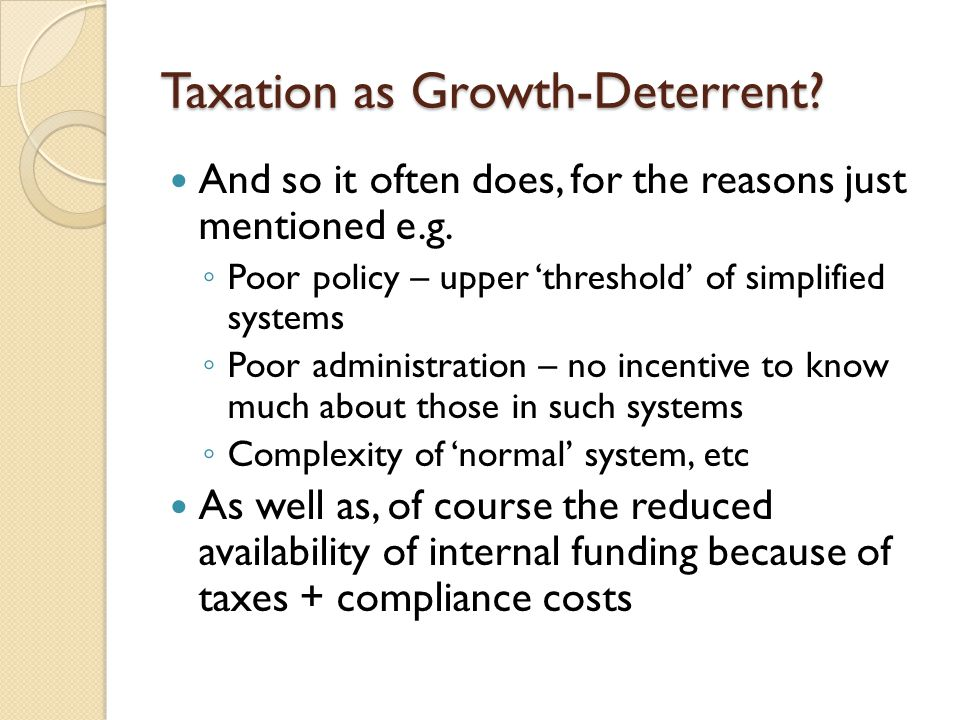 Taxation as Growth-Deterrent. And so it often does, for the reasons just mentioned e.g.