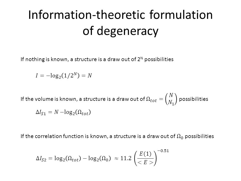 Information-theoretic formulation of degeneracy If nothing is known, a structure is a draw out of 2 N possibilities
