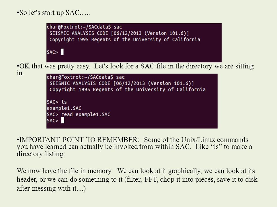 Let s look at our header: Note the command lh is an ab- breviation for list header. Many SAC commands can be spelled out but most of them also have a short- hand that saves typing.