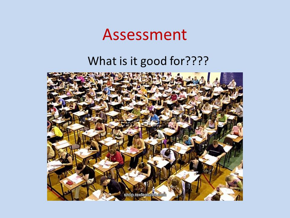 Outcomes Define common types of assessment Identify the purposes of assessment Outline useful approaches to assessment and the importance of feedback
