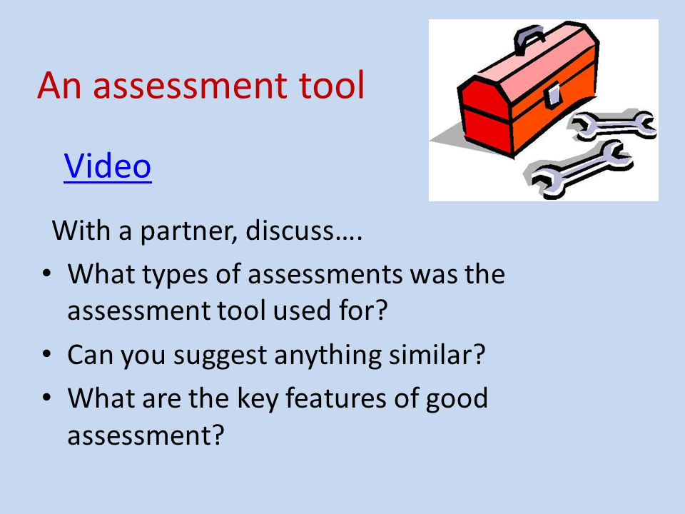 An assessment tool With a partner, discuss….