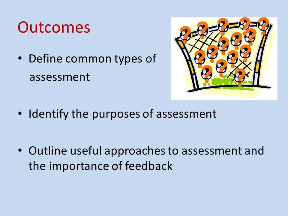 Assessment - what is it good for.
