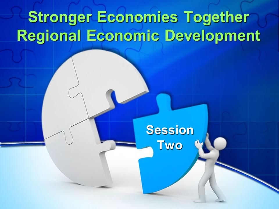 Stronger Economies Together Regional Economic Development Session Two