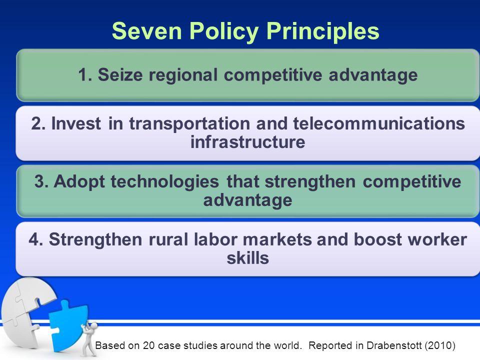Seven Policy Principles 1. Seize regional competitive advantage 2.