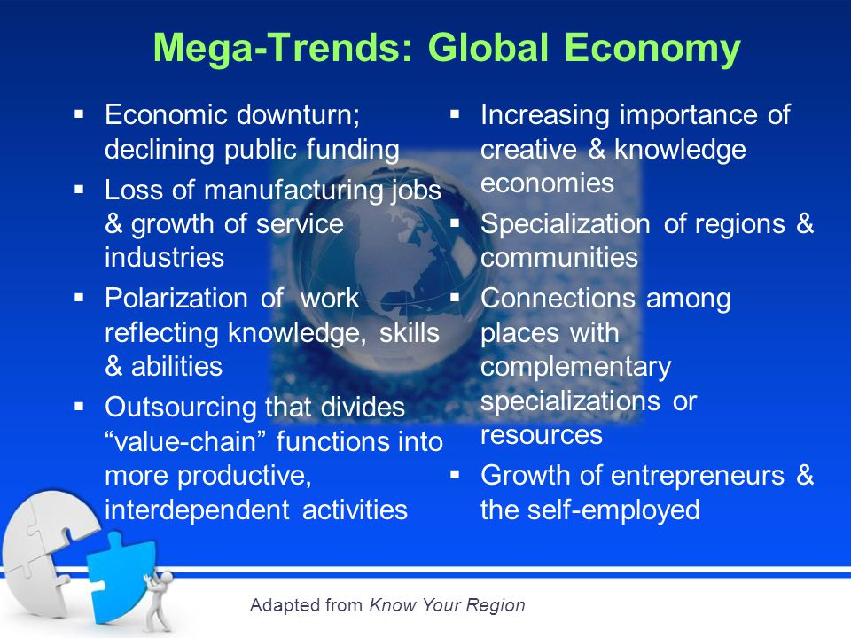  Economic downturn; declining public funding  Loss of manufacturing jobs & growth of service industries  Polarization of work reflecting knowledge,