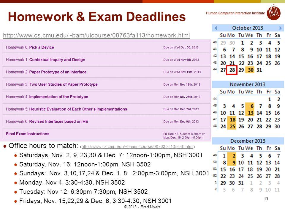 http://www.cs.cmu.edu/~bam/uicourse/08763fall13/homework.html Office hours to match: (http://www.cs.cmu.edu/~bam/uicourse/08763fall13/staff.html)http://www.cs.cmu.edu/~bam/uicourse/08763fall13/staff.html Saturdays, Nov.