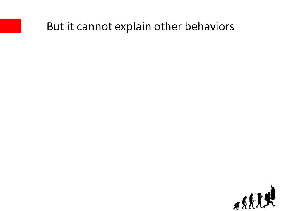 But it cannot explain other behaviors