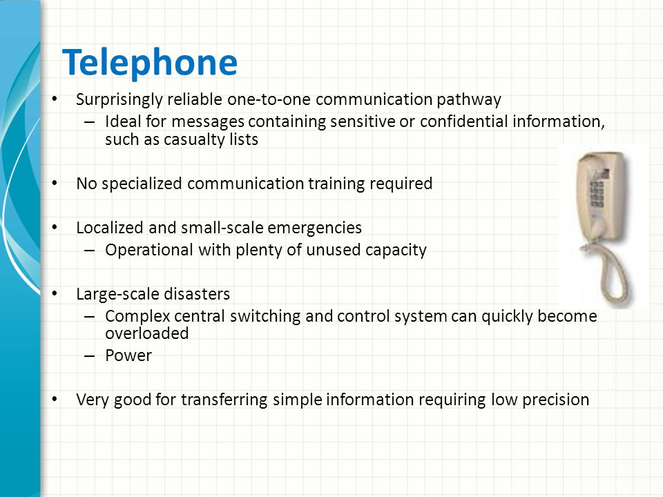 Characteristics of Communication Channels Consider the communication channels that might be used in an emergency