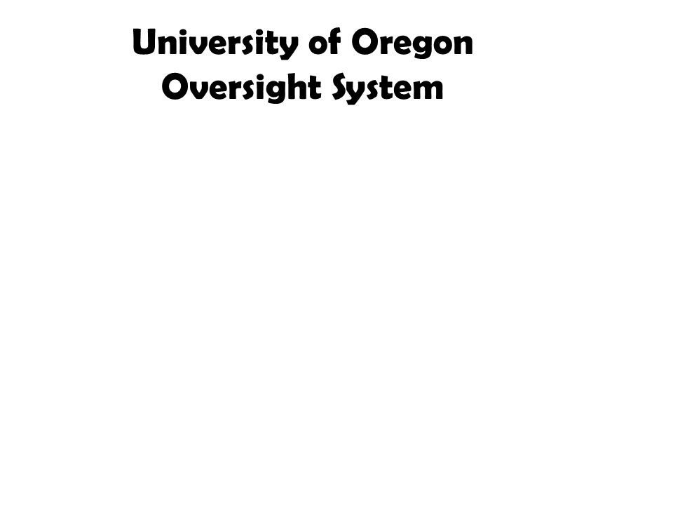 University of Oregon Oversight System