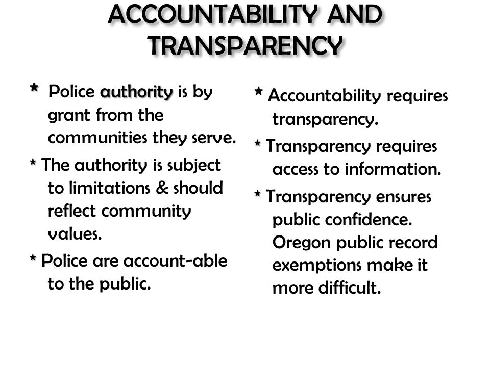 * authority * Police authority is by grant from the communities they serve. * * The authority is subject to limitations & should reflect community val
