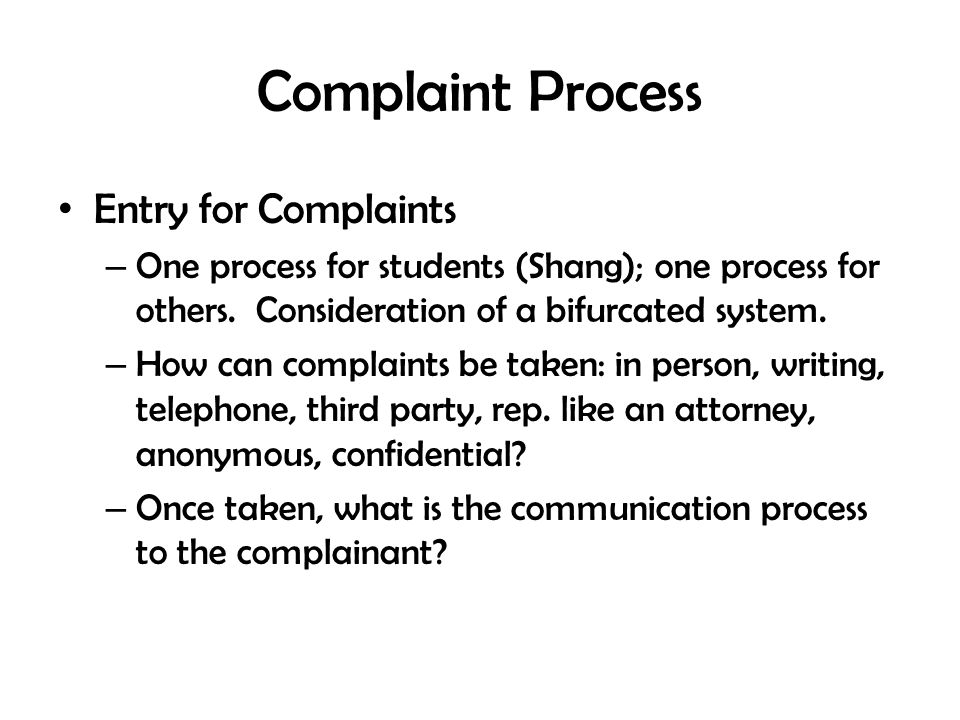 Complaint Process Continued Who decides what the classification should be.