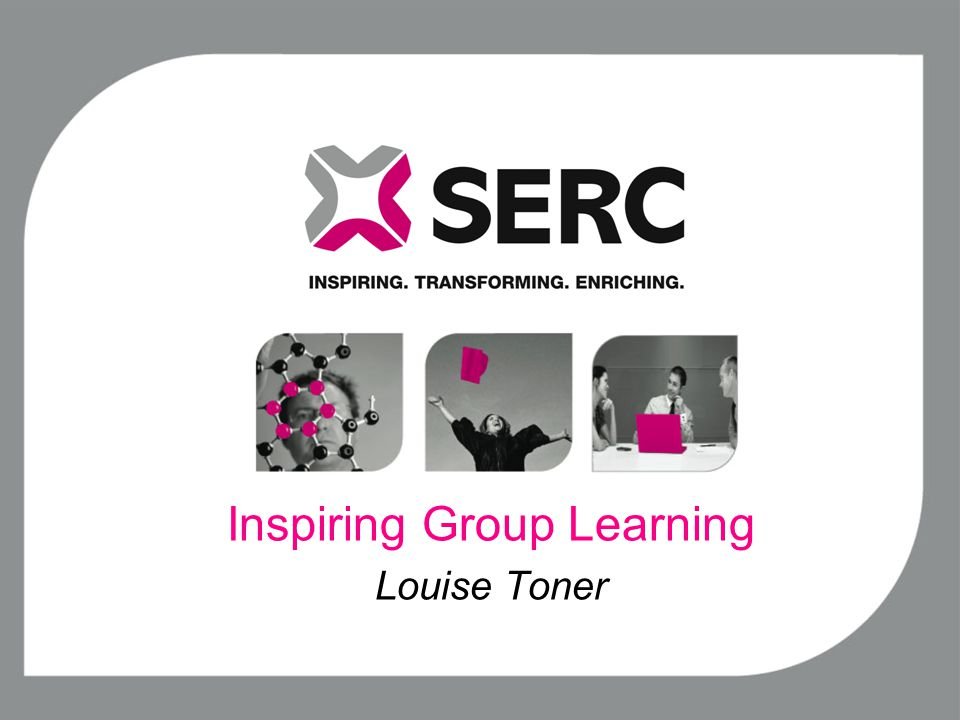 Inspiring Group Learning Louise Toner