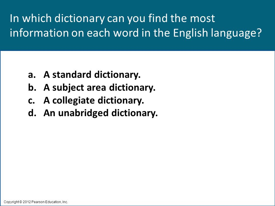 In which dictionary can you find the most information on each word in the English language.