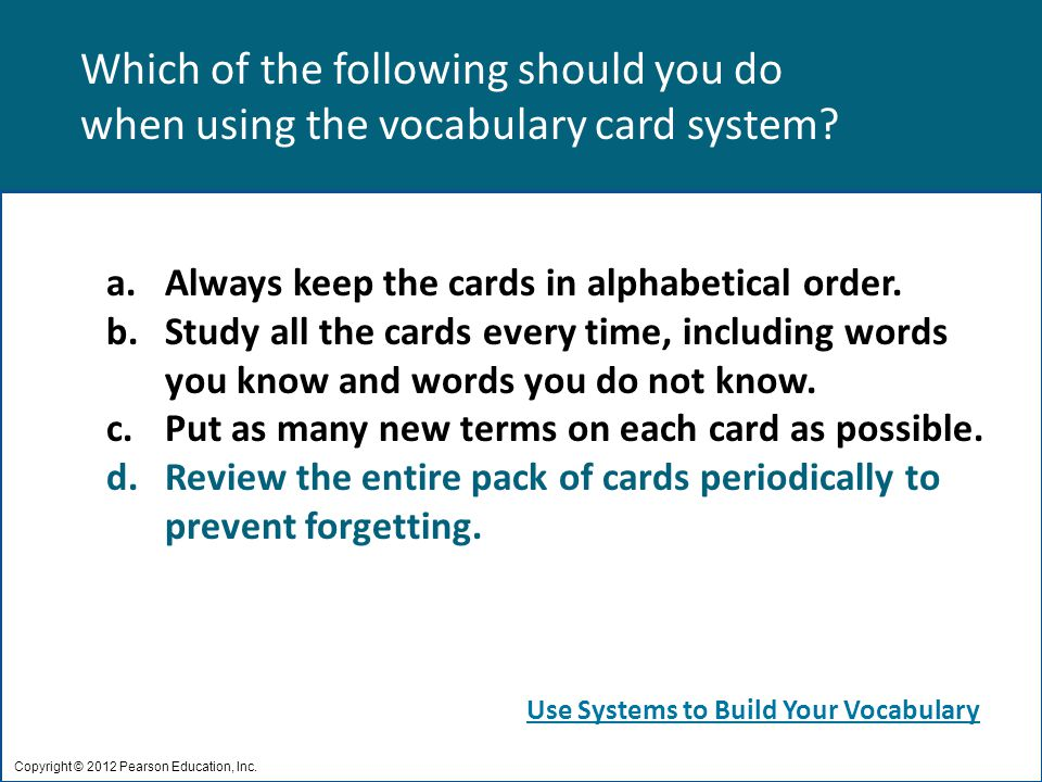 Which of the following should you do when using the vocabulary card system.