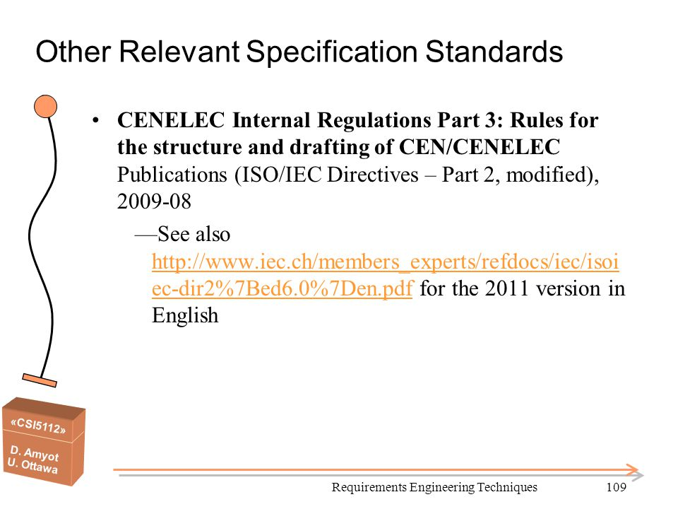 «CSI5112» D. Amyot U. Ottawa Other Relevant Specification Standards CENELEC Internal Regulations Part 3: Rules for the structure and drafting of CEN/C