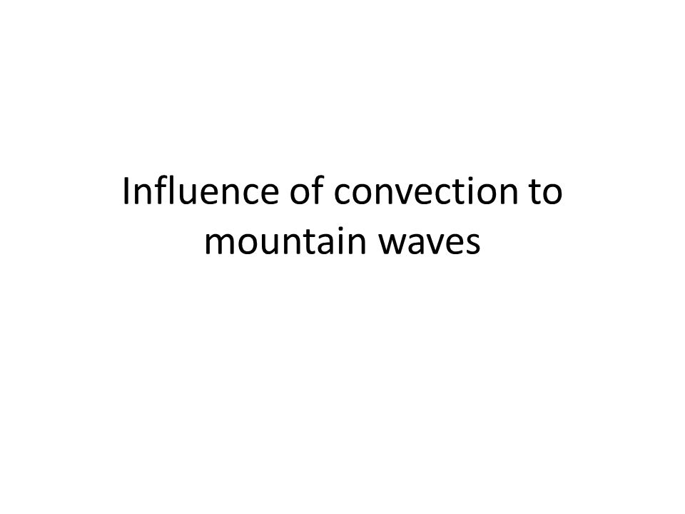 Influence of convection to mountain waves