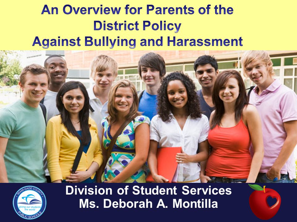 Examples of Bullying / Harassment  Teasing  Social exclusion  Threats  Intimidation  Stalking  Physical violence  Theft  Sexual, religious, or racial harassment  Public humiliation  Destruction of Property  Cyber-stalking and Cyber-bullying