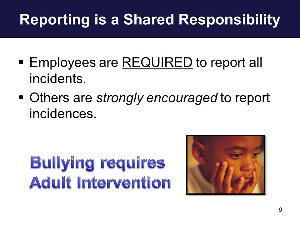 Reporting is a Shared Responsibility  Employees are REQUIRED to report all incidents.